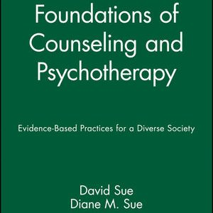 Test Bank for Foundations of Counseling and Psychotherapy: Evidence-Based Practices for a Diverse Society Sue