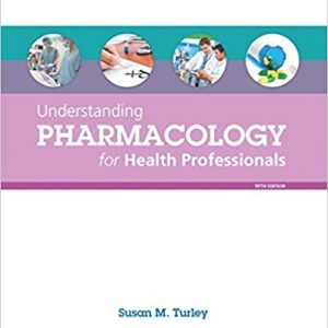 Test Bank for Understanding Pharmacology for Health Professionals 5th Edition Turley