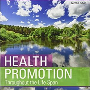 Test Bank for Health Promotion Throughout the Life Span 9th Edition Lium Edelman