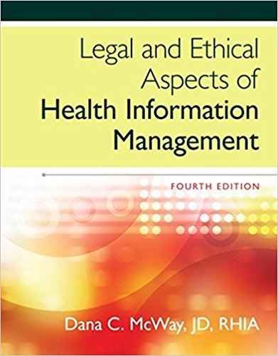Test Bank for Legal and Ethical Aspects of Health Information Management 4th Edition McWay