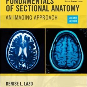 Test Bank for Fundamentals of Sectional Anatomy 2nd Edition Lazo
