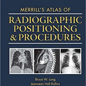 Test Bank for Merrills Atlas of Radiographic Positioning and Procedures 13th Edition Long