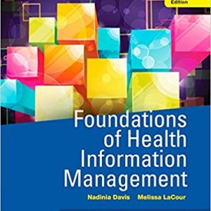 Test Bank for Foundations of Health Information Management 4th Edition Davis