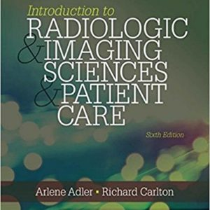 Test Bank for Introduction to Radiologic and Imaging Sciences and Patient Care 6th Edition Adler