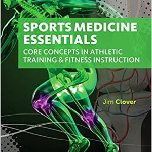 Test Bank for Sports Medicine Essentials Core Concepts in Athletic Training and Fitness Instruction 3rd Edition Clover