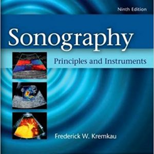 Test Bank for Sonography Principles and Instruments 9th Edition Kremkau