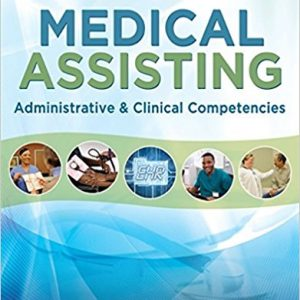 Test Bank for Medical Assisting Administrative and Clinical Competencies 8th Edition Blesi