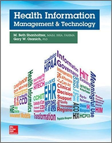 Test Bank for Health Information Management and Technology 1st Edition Shanholtzer