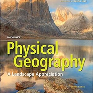 Solution Manual for McKnight's Physical Geography: A Landscape Appreciation 12th Edition Hess