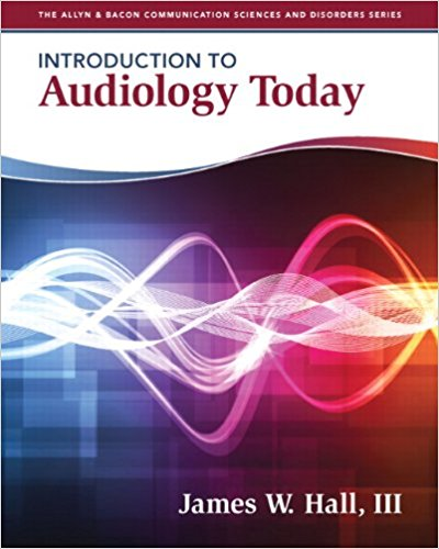 Test Bank for Introduction to Audiology Today 1st Edition Hall