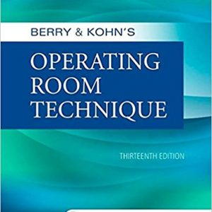 Test Bank for Berry and Kohns Operating Room Technique 13th Edition Phillips