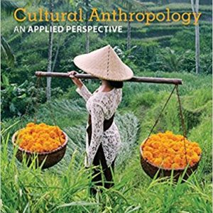 Test Bank for Cultural Anthropology an Applied Perspective 11th Edition Ferraro