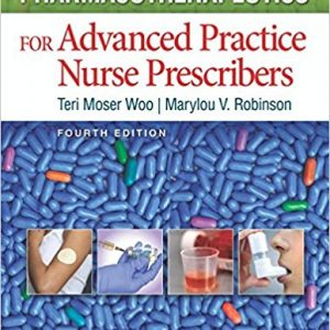 Test Bank for Pharmacotherapeutics for Advanced Practice Nurse Prescribers 4th Edition Woo