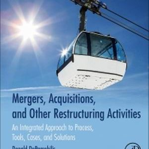 Test Bank for Mergers, Acquisitions, and Other Restructuring Activities An Integrated Approach to Process, Tools, Cases, and Solutions 9th Edition DePamphilis