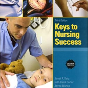 Test Bank for Keys to Nursing Success, Revised Edition 3rd Edition Katz