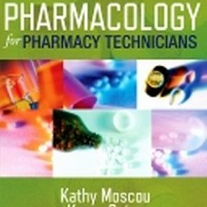 Test Bank for Pharmacology for Pharmacy Technicians 2nd Edition Moscou