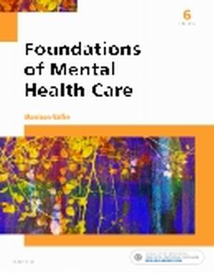 Test Bank for Foundations of Mental Health Care 6th Edition Morrison-Valfre