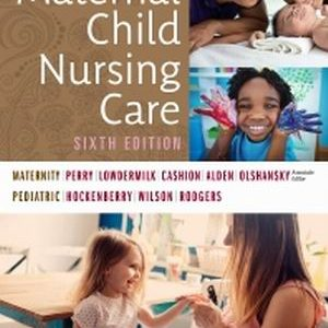 Test Bank for Maternal Child Nursing Care 6th Edition Perry
