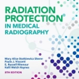 Test Bank for Radiation Protection in Medical Radiography 8th Edition Sherer