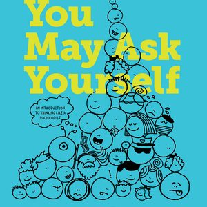 Test Bank for You May Ask Yourself: An Introduction to Thinking like a Sociologist 5th Edition Conley
