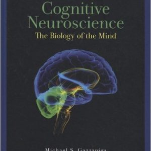 Test Bank for Cognitive Neuroscience: The Biology of the Mind 3rd Edition Gazzaniga