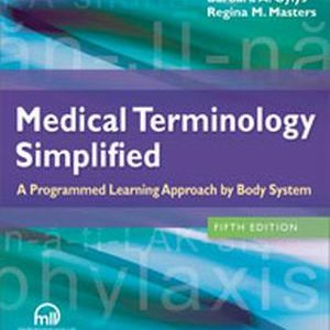 Test Bank for Medical Terminology Simplified : A Programmed Learning Approach by Body System 5th Edition Gylys