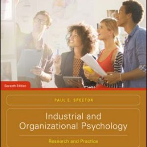 Test Bank for Industrial and Organizational Psychology: Research and Practice 7th Edition Spector
