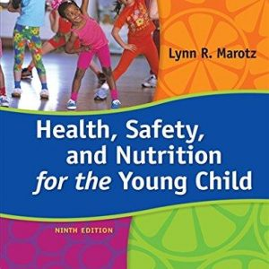 Solution Manual for Health, Safety, and Nutrition for the Young Child 9th Edition Marotz