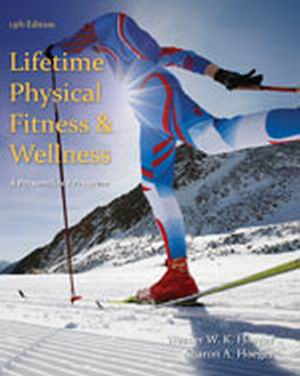 Test Bank for Lifetime Physical Fitness and Wellness: A Personalized Program 13th Edition Hoeger