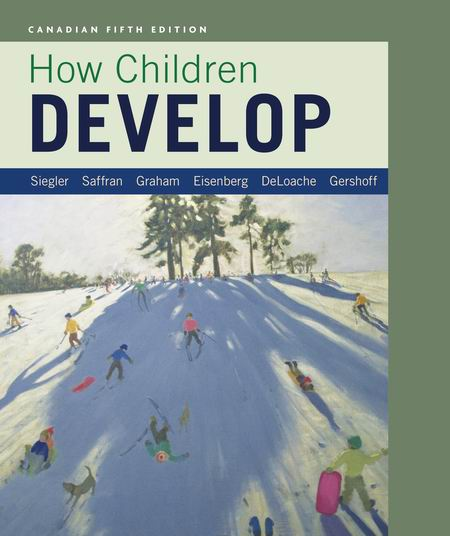Test Bank for How Children Develop 5th Canadian Edition Siegler