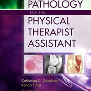 Test Bank for Pathology for the Physical Therapist Assistant 1st Edition Goodman