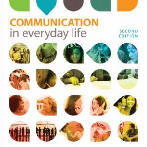 Test Bank for Communication in Everyday Life: A Survey of Communication 2nd Edition Duck