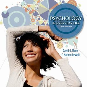 Test Bank for Psychology in Everyday Life 3rd Edition Myers