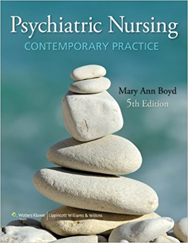 Test Bank for Psychiatric Nursing: Contemporary Practice 5th Edition Boyd