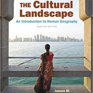 Solution Manual for Cultural Landscape The An Introduction to Human Geography 12th Edition Rubenstein