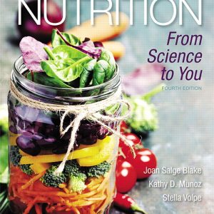 Solution Manual for Nutrition: From Science to You 4th Edition Blake