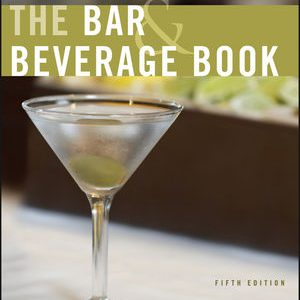 Test Bank for The Bar and Beverage Book 5th Edition Katsigris