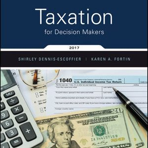 Test Bank for Taxation for Decision Makers 2017 Edition Dennis-Escoffier