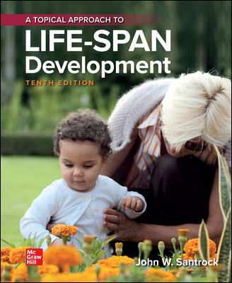 Test Bank for Topical Approach to Lifespan Development 10th Edition Santrock