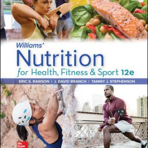Solution Manual for Williams' Nutrition for Health Fitness and Sport 12th Edition Rawson