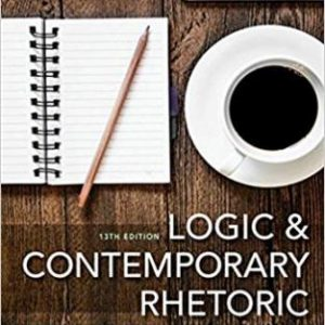 Test Bank for Logic and Contemporary Rhetoric: The Use of Reason in Everyday Life 13th Edition Cavender