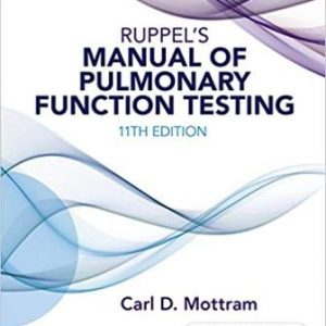 Test Bank for Ruppels Manual of Pulmonary Function Testing 11th Edition Mottram