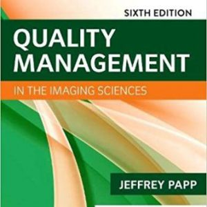 Test Bank for Quality Management in the Imaging Sciences 6th Edition Papp