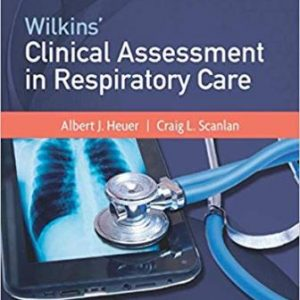 Test Bank for Wilkins Clinical Assessment in Respiratory Care 8th Edition Heuer