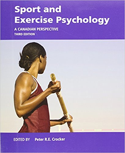 Test Bank for Sport and Exercise Psychology A Canadian Perspective 3rd Edition Crocker