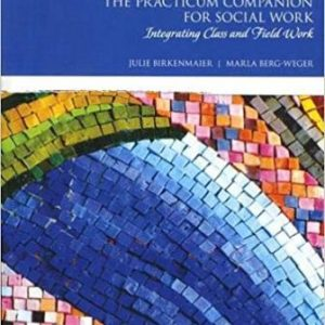 Test Bank for Practicum Companion for Social Work The: Integrating Class and Field Work 4th Edition Birkenmaier