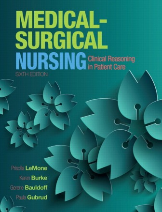 Solution Manual for Medical-Surgical Nursing: Clinical Reasoning in Patient Care 6th Edition LeMone