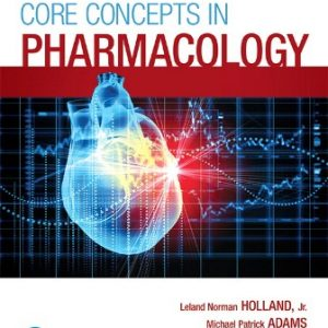 Solution Manual for Core Concepts in Pharmacology 5th Edition Holland