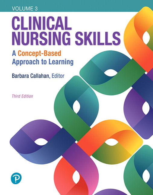 Test Bank for Clinical Nursing Skills: A Concept-Based Approach Volume III 3rd Edition Callahan
