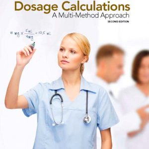 Test Bank for Dosage Calculations: A Multi-Method Approach 2nd Edition Giangrasso